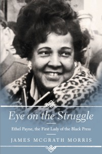 James McGrath Morris, a biographer and columnist, recently published his book about Chicago native and groundbreaking journalist, Ethel L. Payne. (Photo courtesy of James McGrath Morris)